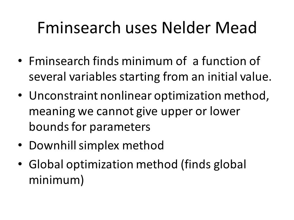 Fminsearch uses Nelder Mead