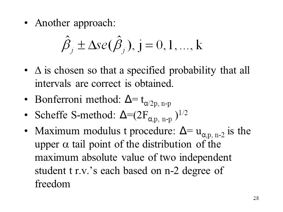 Another approach:  is chosen so that a specified probability that all intervals are correct is obtained.