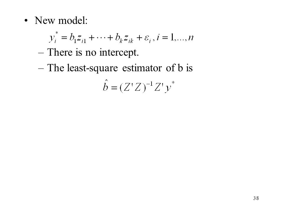 New model: There is no intercept. The least-square estimator of b is