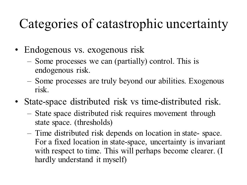 Categories of catastrophic uncertainty