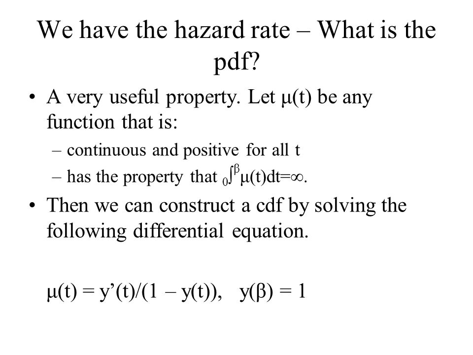 We have the hazard rate – What is the pdf