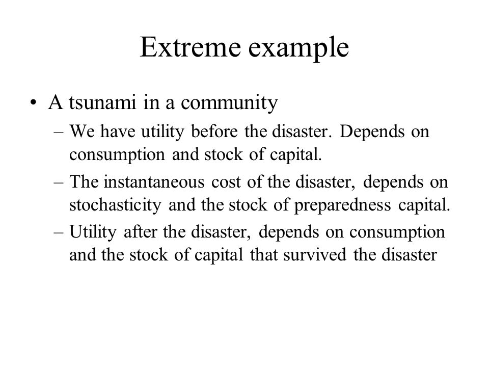 Extreme example A tsunami in a community
