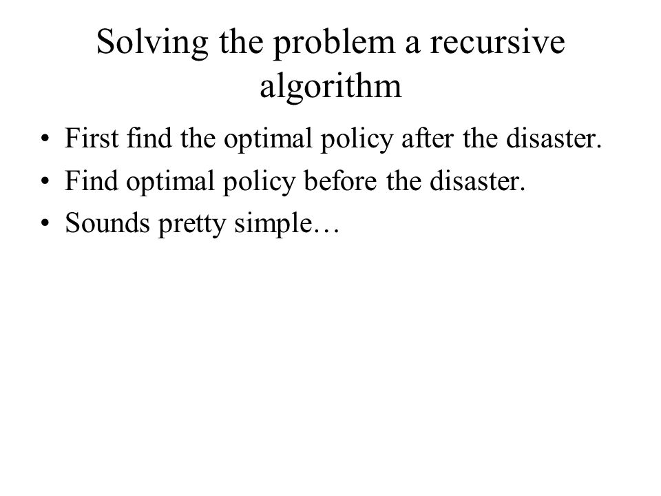 Solving the problem a recursive algorithm