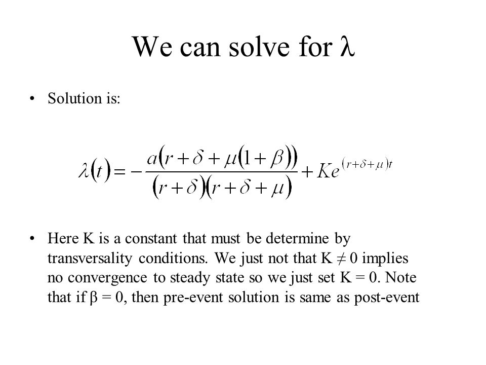We can solve for λ Solution is: