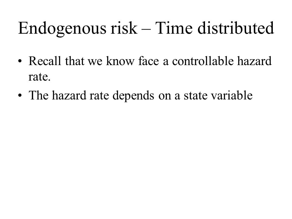 Endogenous risk – Time distributed