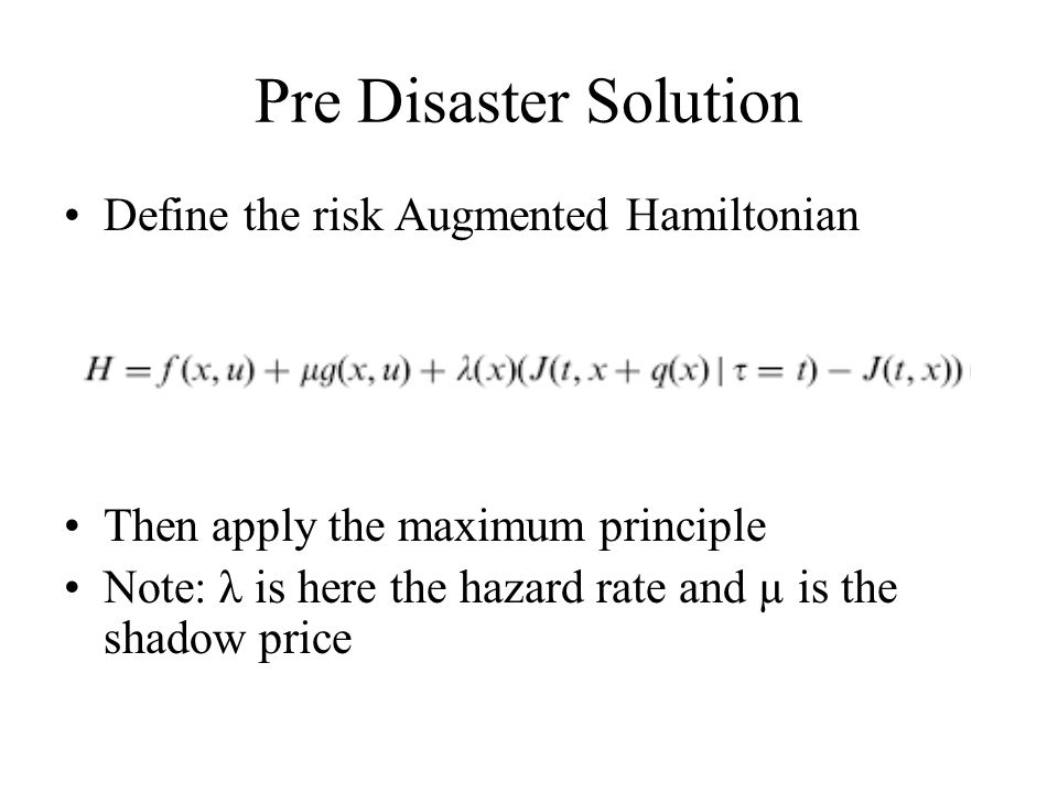 Pre Disaster Solution Define the risk Augmented Hamiltonian
