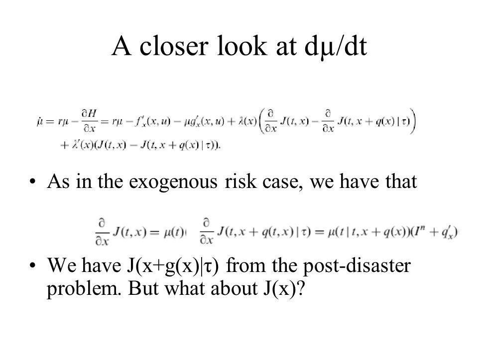 A closer look at dµ/dt As in the exogenous risk case, we have that