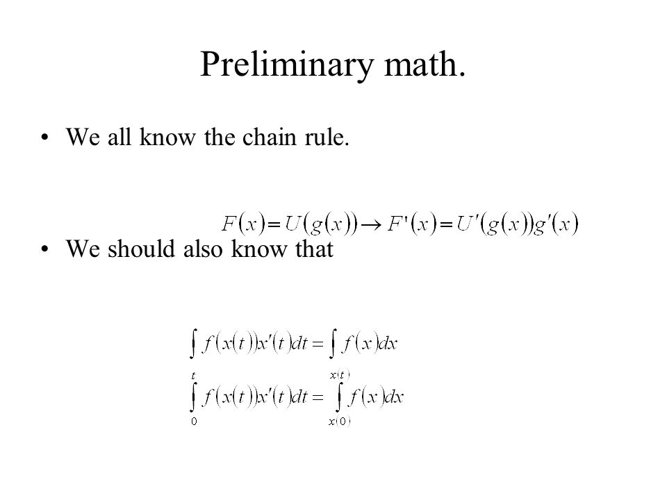 Preliminary math. We all know the chain rule. We should also know that