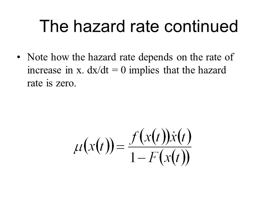 The hazard rate continued
