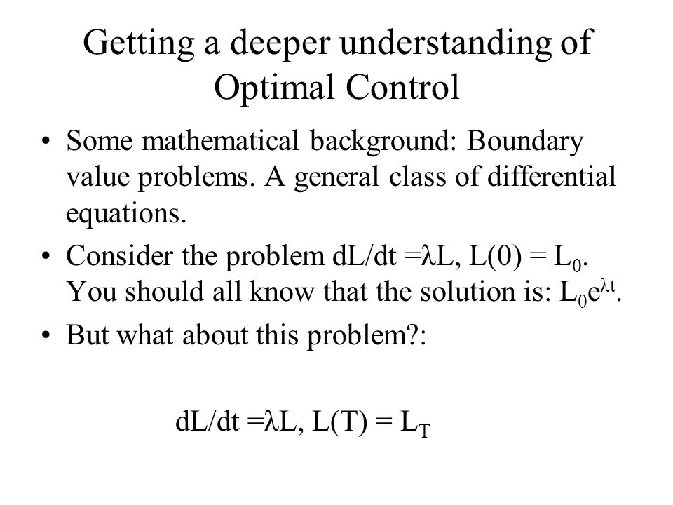 Getting a deeper understanding of Optimal Control