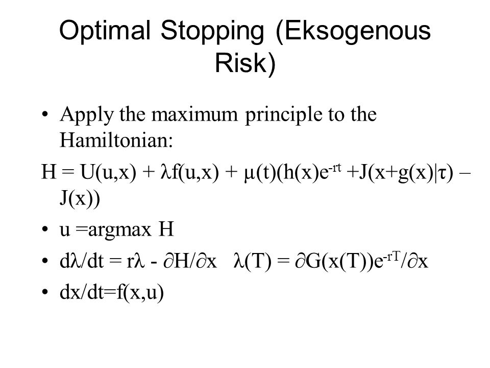 Optimal Stopping (Eksogenous Risk)