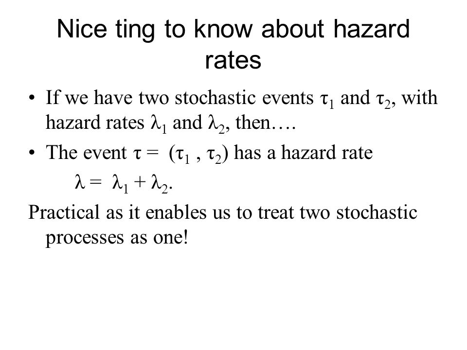 Nice ting to know about hazard rates