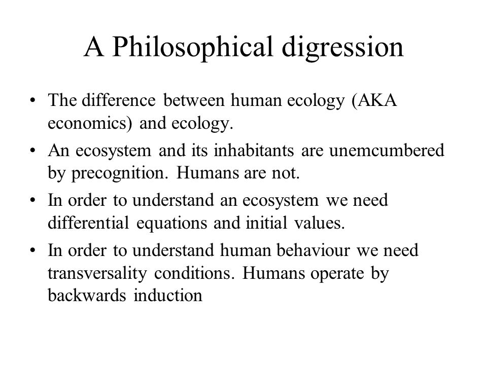 A Philosophical digression