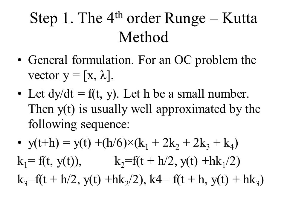 Step 1. The 4th order Runge – Kutta Method