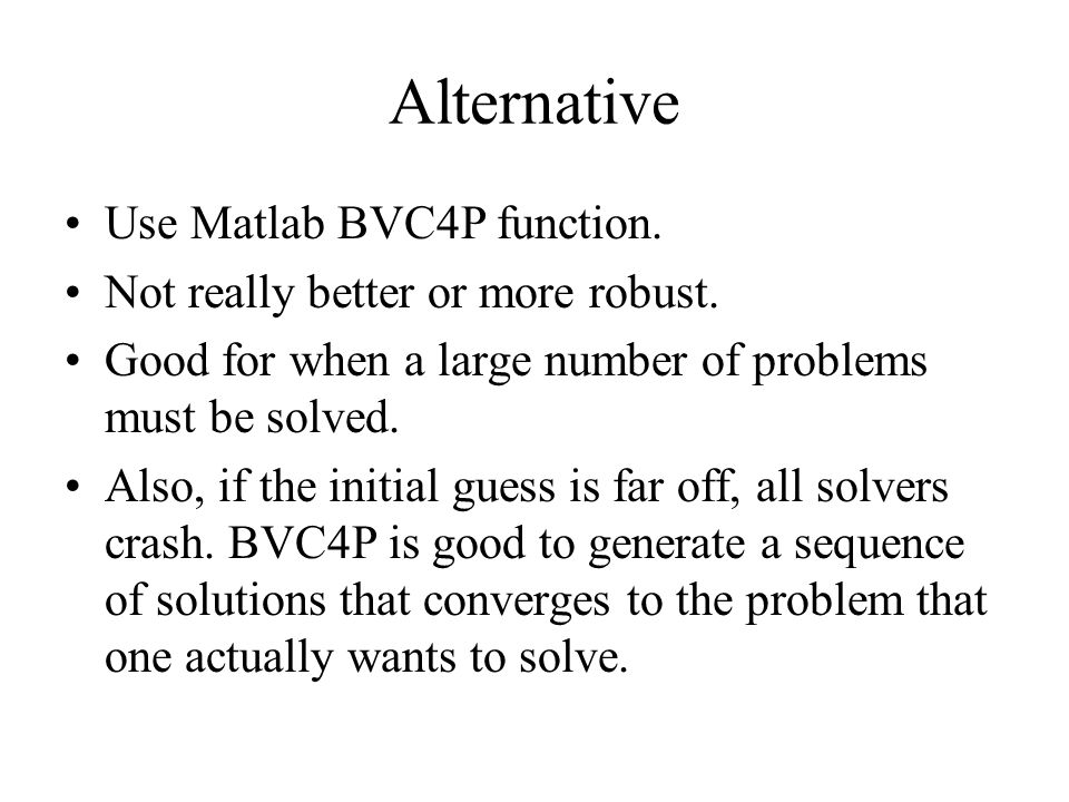Alternative Use Matlab BVC4P function.