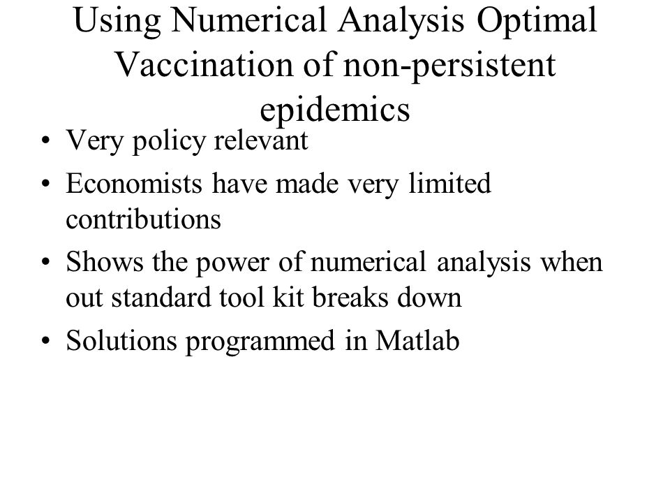 Using Numerical Analysis Optimal Vaccination of non-persistent epidemics
