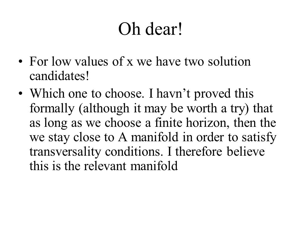 Oh dear! For low values of x we have two solution candidates!