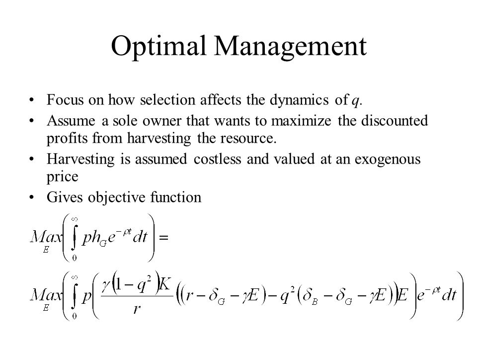 Optimal Management Focus on how selection affects the dynamics of q.
