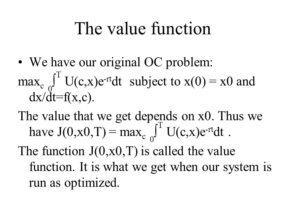 The value function We have our original OC problem: