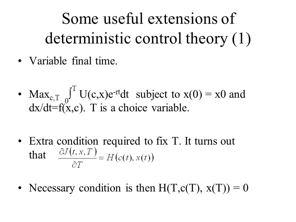 Some useful extensions of deterministic control theory (1)