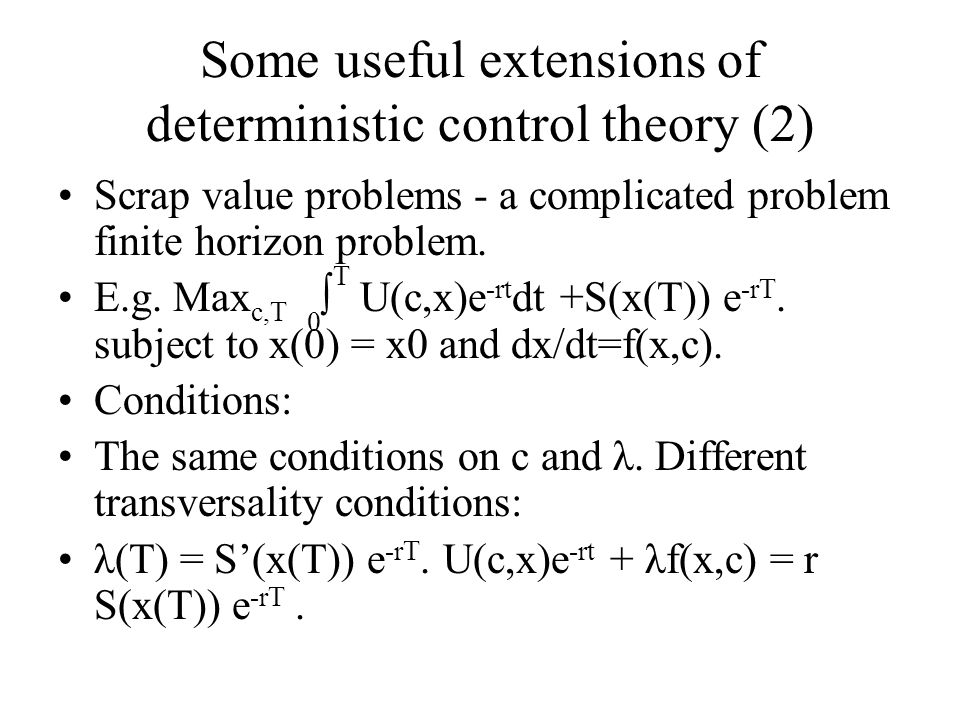 Some useful extensions of deterministic control theory (2)