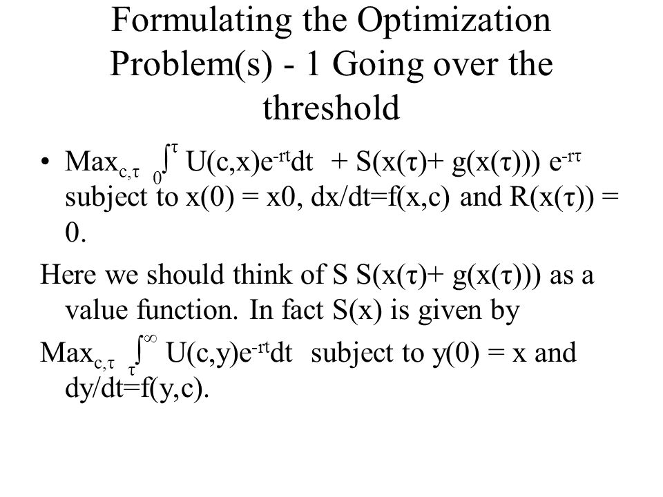 Formulating the Optimization Problem(s) - 1 Going over the threshold