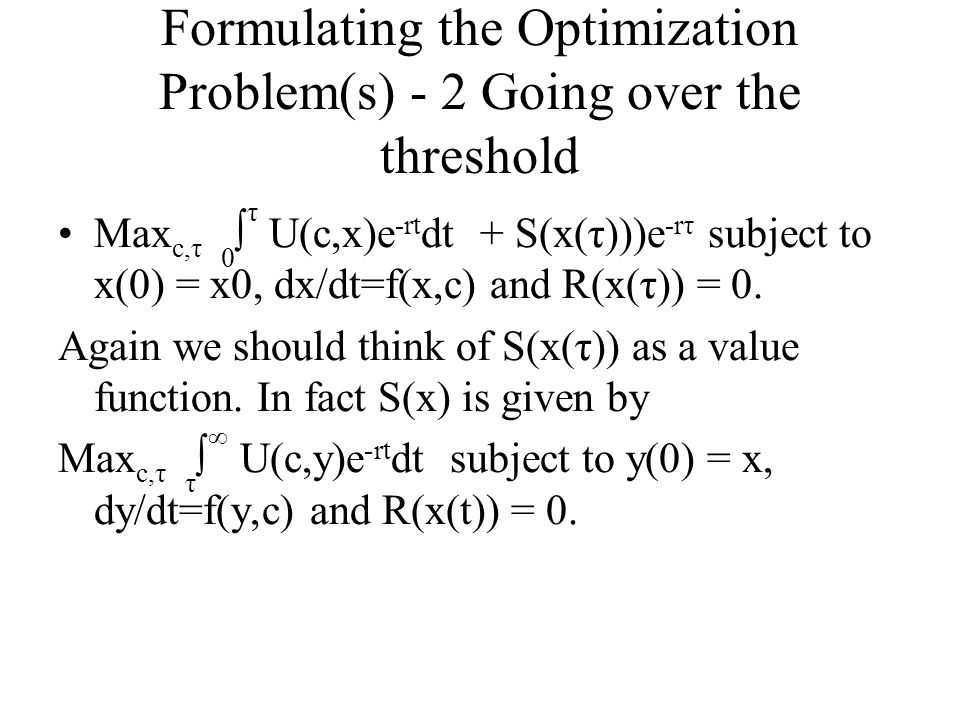 Formulating the Optimization Problem(s) - 2 Going over the threshold