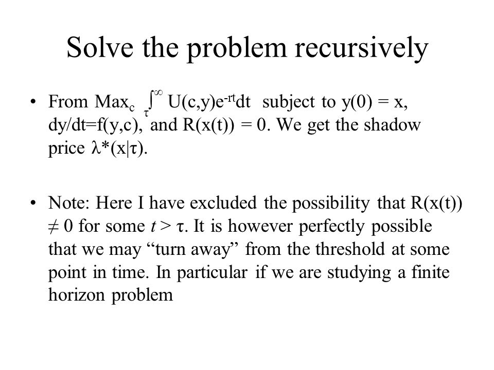 Solve the problem recursively