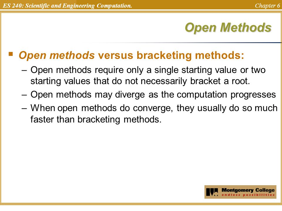 Open Methods Open methods versus bracketing methods: