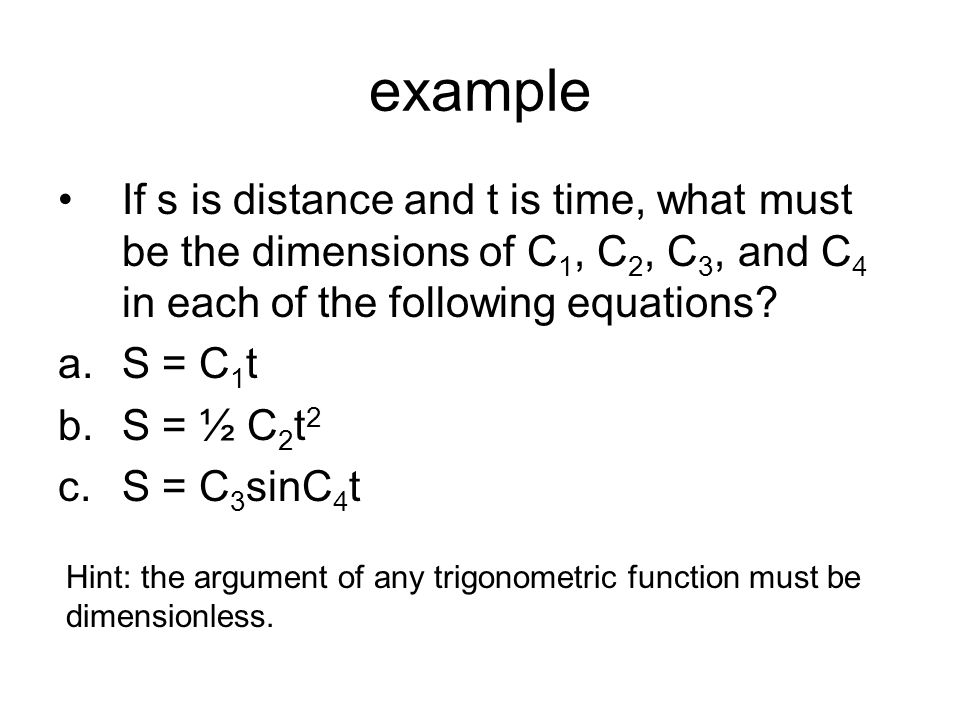 example If s is distance and t is time, what must be the dimensions of C1, C2, C3, and C4 in each of the following equations