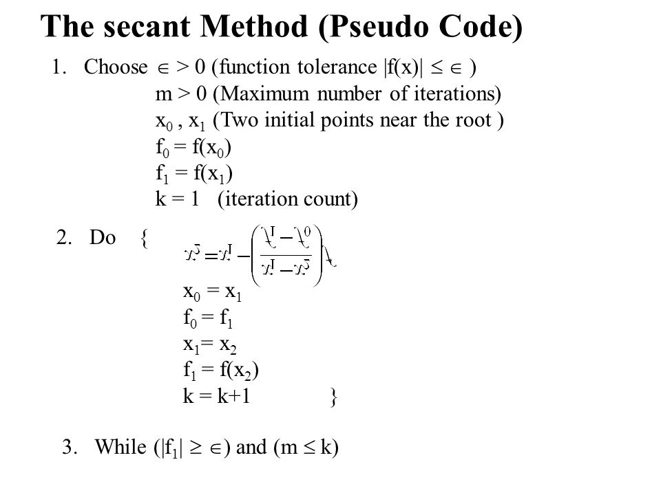 The secant Method (Pseudo Code)
