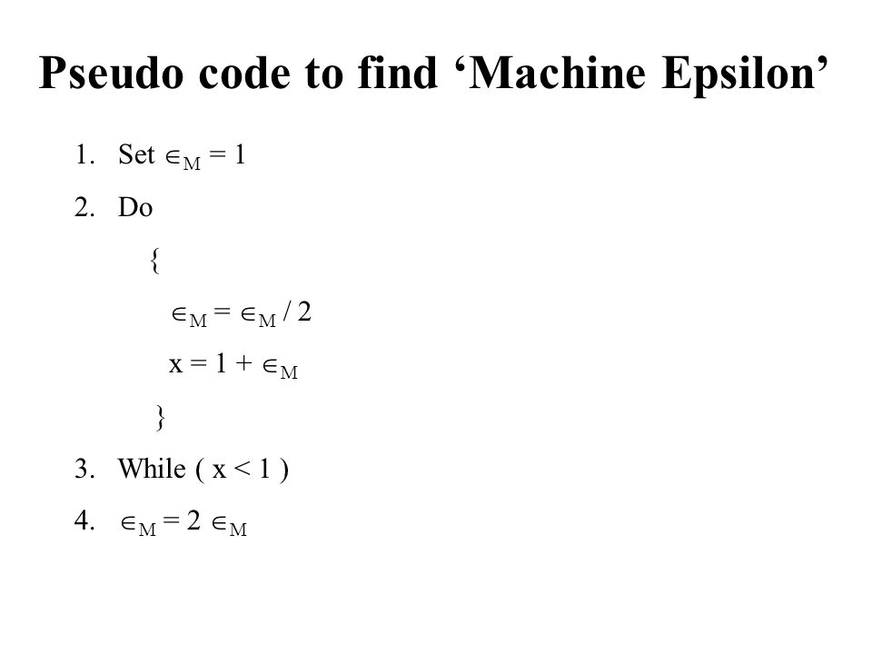 Pseudo code to find 'Machine Epsilon'