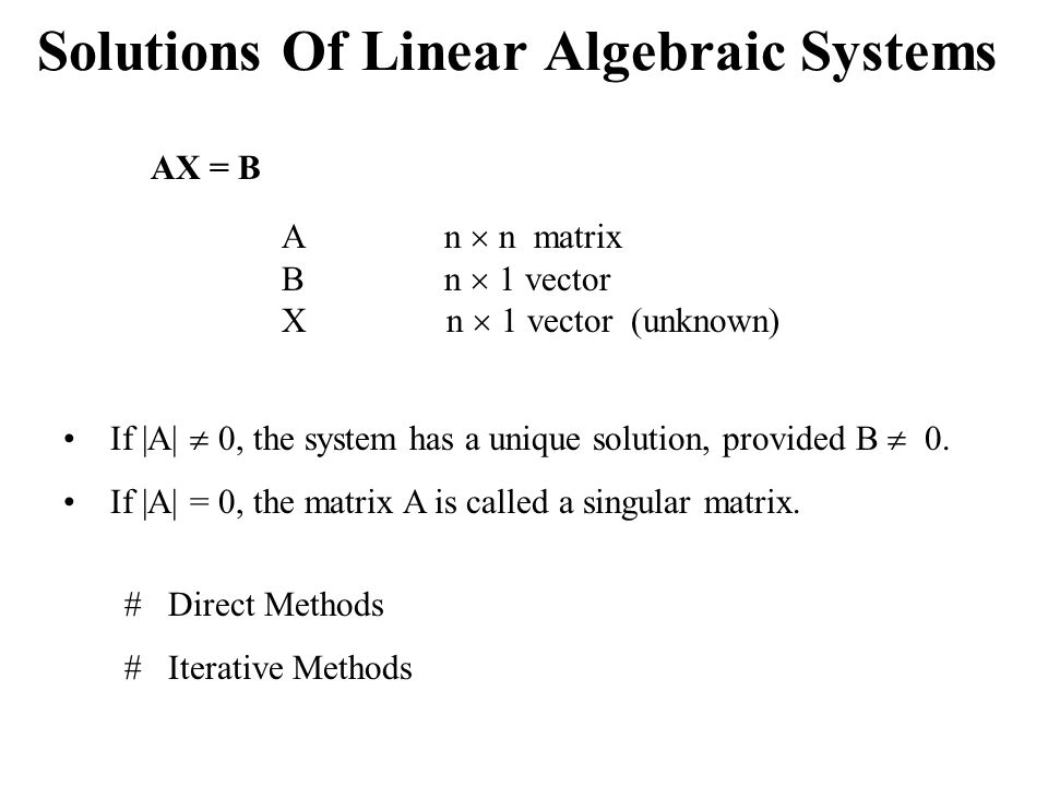 Solutions Of Linear Algebraic Systems