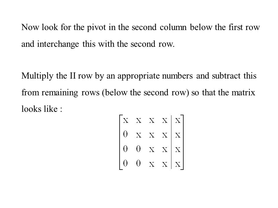 Now look for the pivot in the second column below the first row and interchange this with the second row.