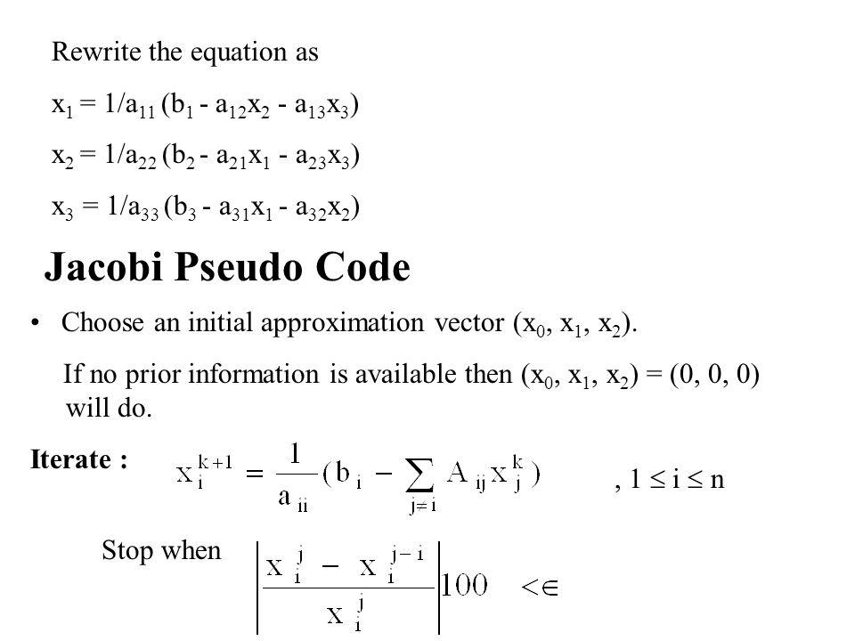 Jacobi Pseudo Code Rewrite the equation as