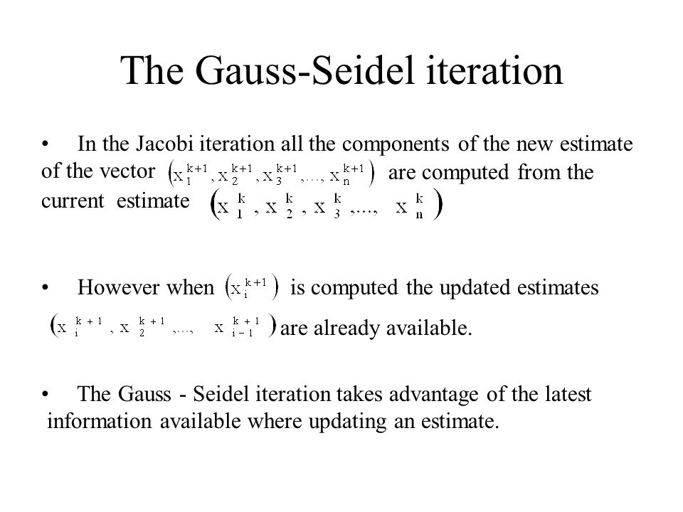 The Gauss-Seidel iteration