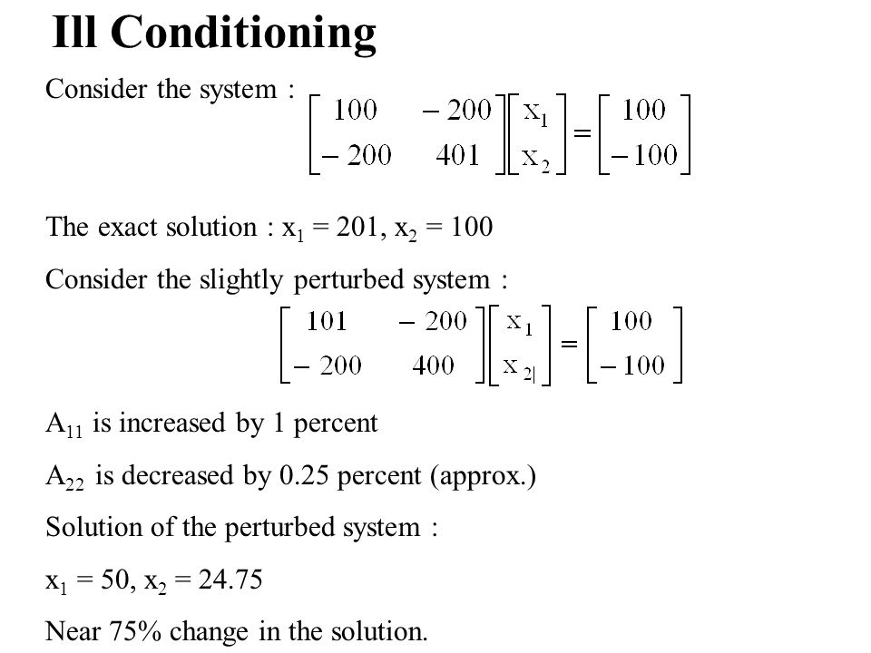 Ill Conditioning Consider the system :
