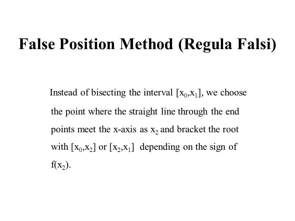 False Position Method (Regula Falsi)