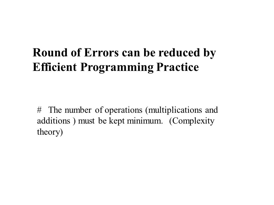 Round of Errors can be reduced by Efficient Programming Practice