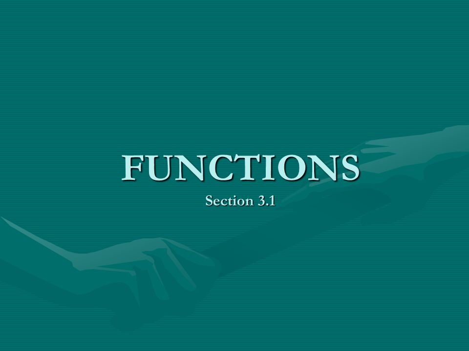 FUNCTIONS Section 3.1