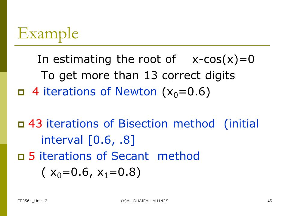 Example In estimating the root of x-cos(x)=0