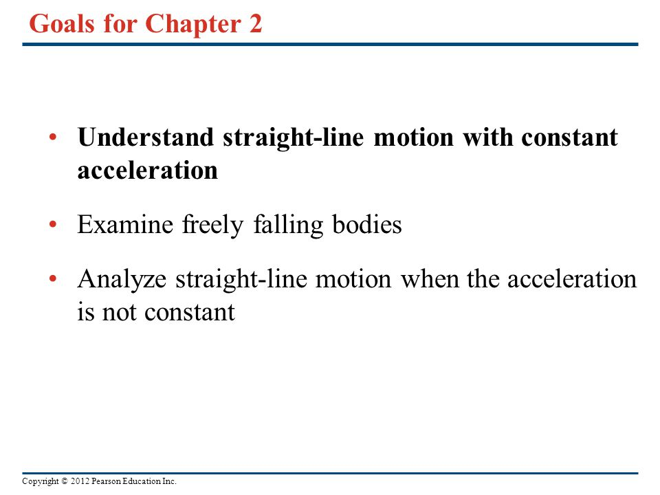 Understand straight-line motion with constant acceleration