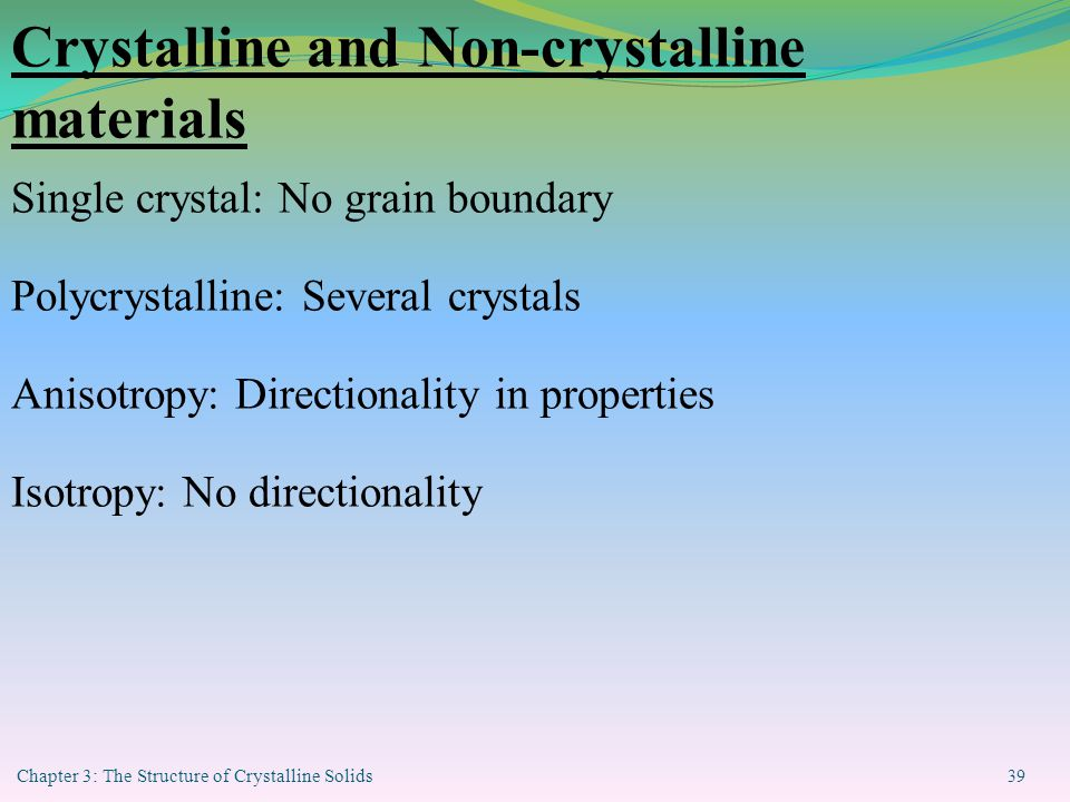 Crystalline and Non-crystalline materials