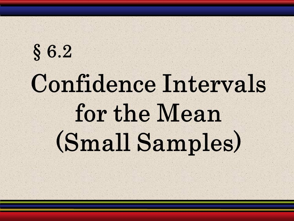 Confidence Intervals for the Mean (Small Samples)
