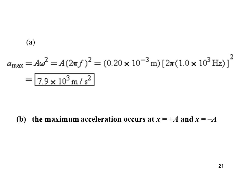 (a) (b) the maximum acceleration occurs at x = +A and x = –A