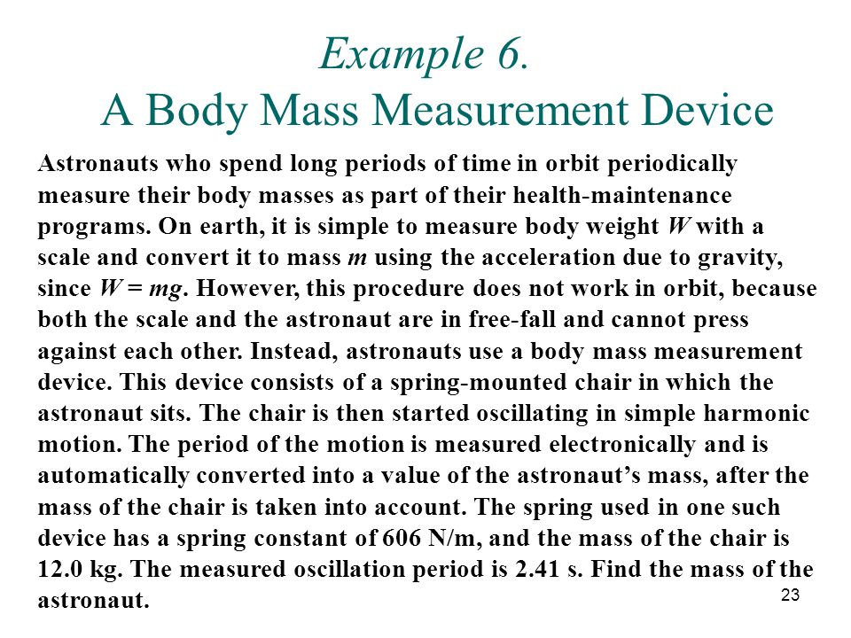 Example 6. A Body Mass Measurement Device
