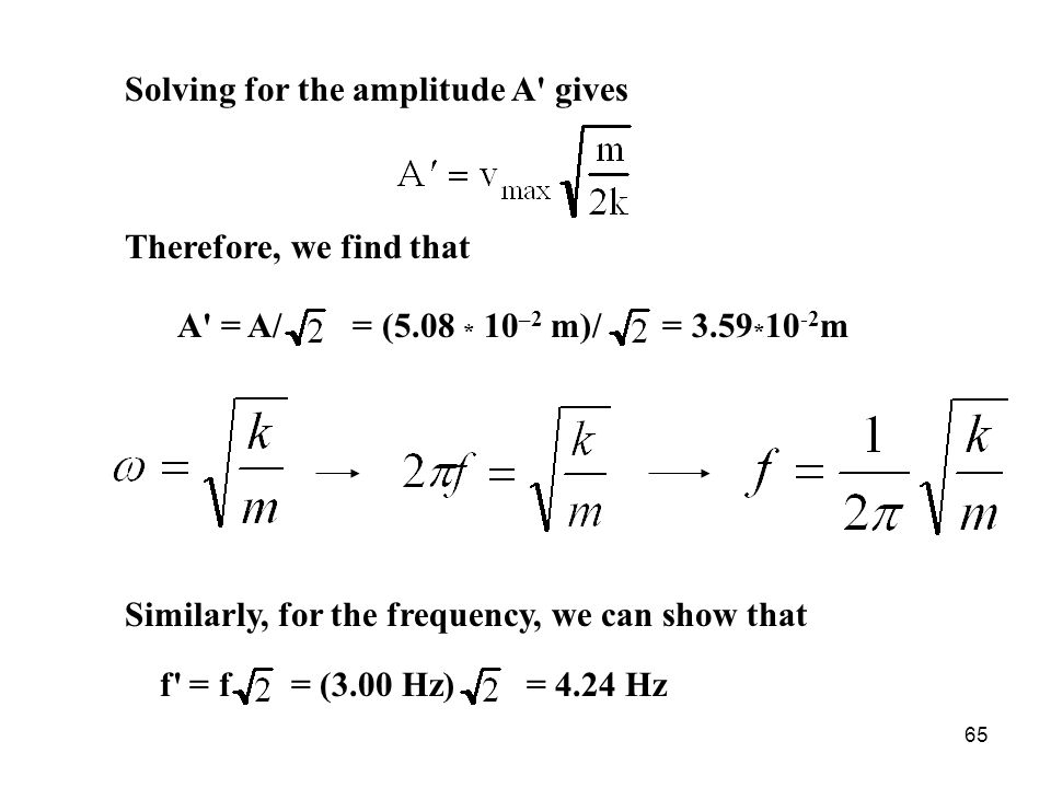 Solving for the amplitude A gives