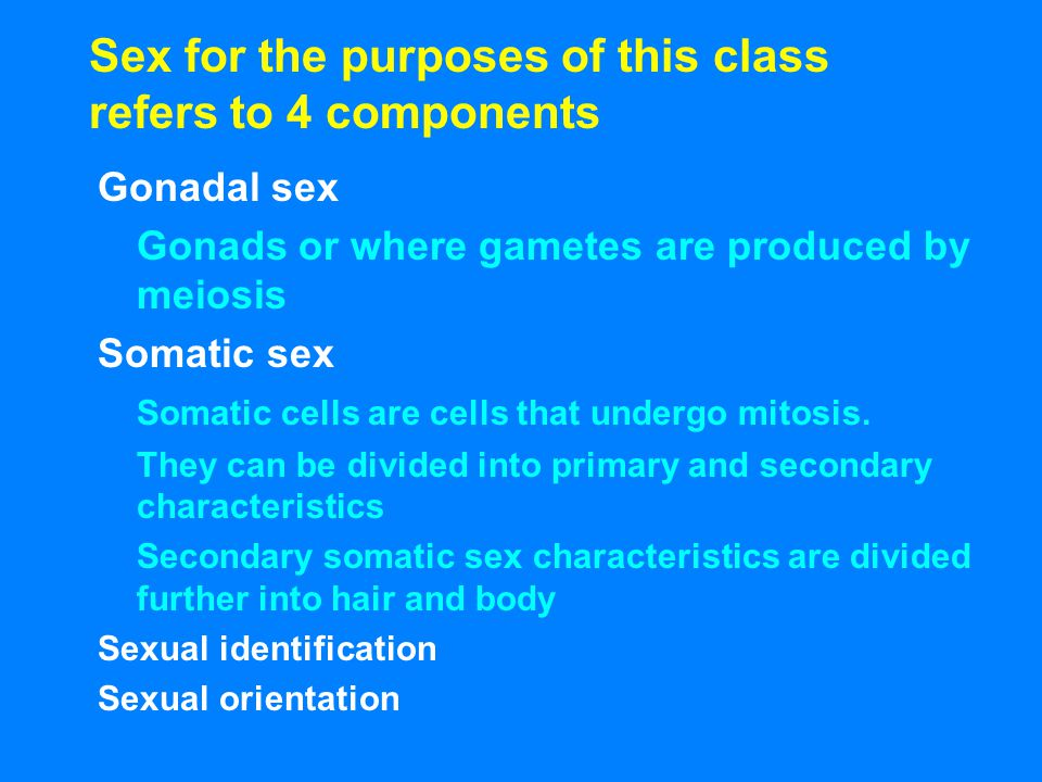 Sex for the purposes of this class refers to 4 components