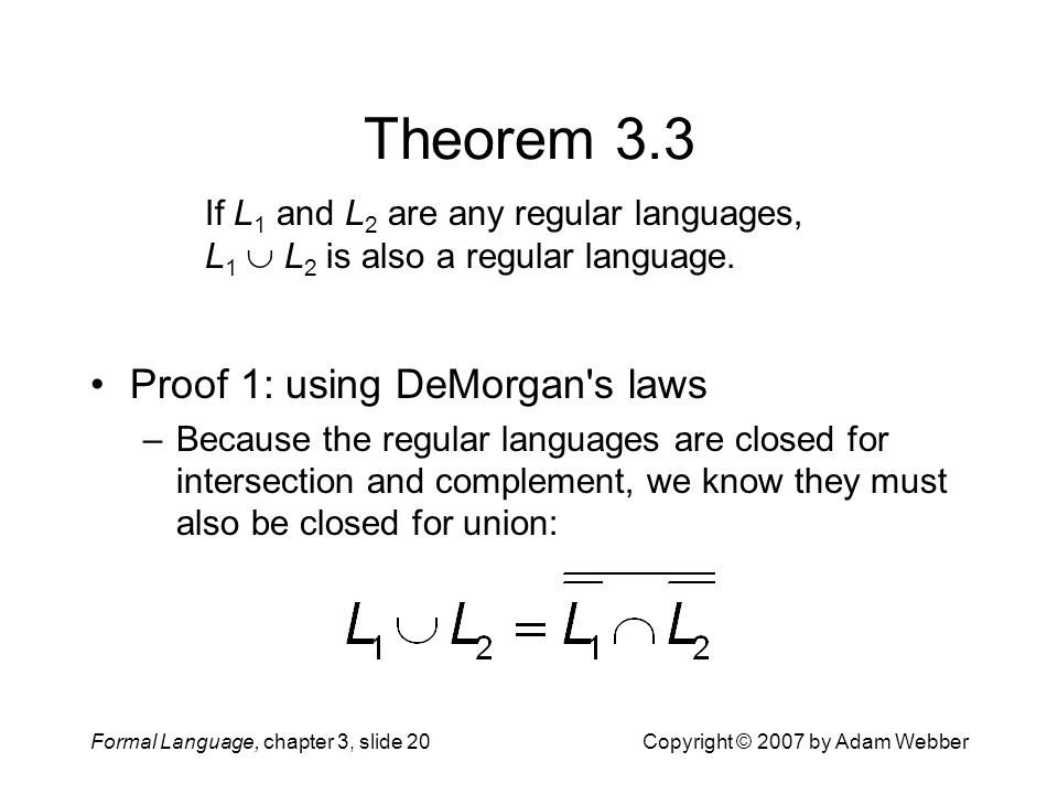 Theorem 3.3 Proof 1: using DeMorgan s laws