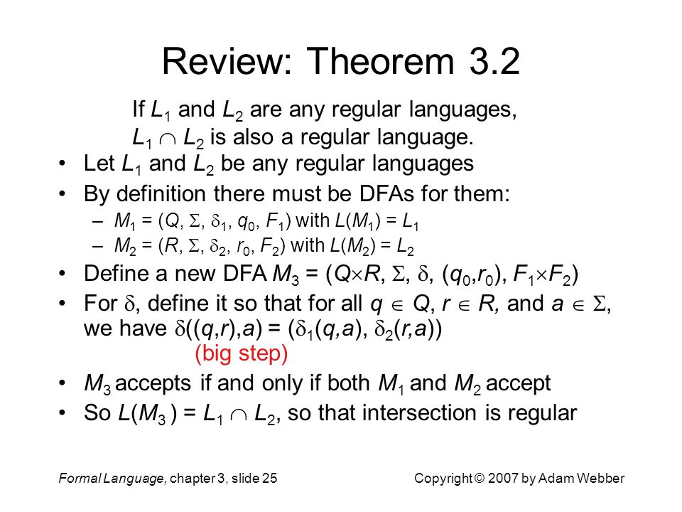 Review: Theorem 3.2 If L1 and L2 are any regular languages, L1  L2 is also a regular language. Let L1 and L2 be any regular languages.